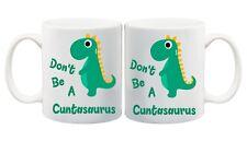 Don't Be A Cuntasaurus Mug Funny Rude Offensive Dinosaur Novelty Tea Coffee Cup