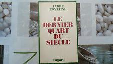 LE DERNIER QUART DU SIÈCLE / ANDRÉ FONTAINE / DÉDICACE  / 1976