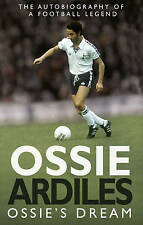 NEW Ossie's Dream : My Autobiography by Ossie Ardiles