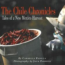 The Chile Chronicles: Tales of a New Mexican Harvest by Carmella Padilla...
