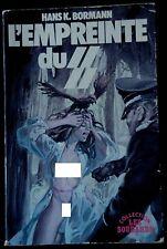 LES SOUDARDS - L'EMPREINTE DU SS - Hans K. Bormann, Michel Landi - FEP 1978