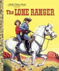 The Lone Ranger (Little Golden Book) - Hardcover By Fletcher, Steffi - GOOD