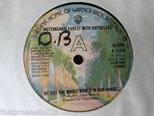 """VINYL 7"""" SINGLE - WE GOT THE WHOLE WORLD IN OUR HANDS - NOTTINGHAM FOREST K17110"""