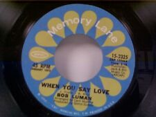 """BOB LUMAN """"WHEN YOU SAY LOVE / LONELY WOMEN MAKE GOOD LOVERS"""" 45  MINT OLDIE"""