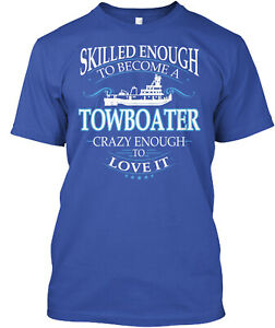 Skilled Enough To Become A Towboater Classic T-Shirt - 100% Cotton