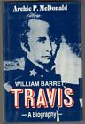 Military Book: William Barrett Travis: A Biography, 1st Edition, Texas The Alamo