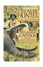 The Last Ivory Hunter: The Saga of Wally Johnson Free Shipping