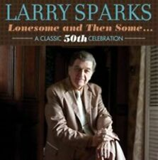 Lonesome and Then Some... A Classic 50th Celebration [Digipak] by Larry Sparks (