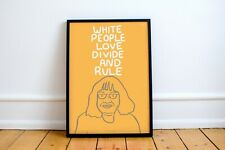More details for diane abbott print! 'white people love divide and rule' jeremy corbyn, left