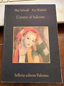 L'UOMO AL BALCONE MAJ SJOWALL -PER WAHLOO  Sellerio editore Palermo 2018