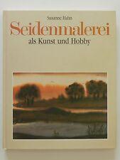Susanne Hahn Seidenmalerei als Kunst und Hobby