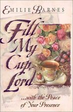 Fill My Cup, Lord...: A Teatime Devotional by Emilie Barnes, Anne Christian Buch