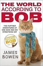 The World According to Bob: The further adventures of one man and his street-wi…