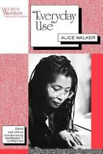 Women Writers Texts and Contexts: Everyday Use : Alice Walker by Alice Walker...