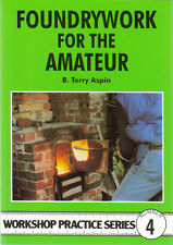 FOUNDRYWORK FOR THE AMATEUR Workshop Practice Engineering Manual paperback book