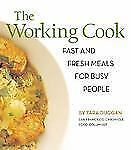 The Working Cook: Fast and Fresh Meals for Busy People-ExLibrary