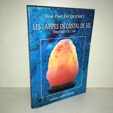 Jean Paul Jacquemet LES LAMPES EN CRISTAL DE SEL, VITAMINES DE L'AIR 2001 - BB2A