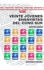 Veinte Jovenes Ensayistas del Cono Sur: Que, En Realidad, Son Trece: Antologia (