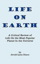 Life On Earth: A Critical Review of Life On the Most Popular Planet In the