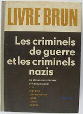 Livre Brun Les criminels de guerre et les criminels nazis WW2 1968