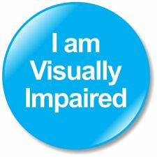 1 x I Am Visually Impaired 32mm BUTTON PIN BADGE Communication Safe Tool Hear 3