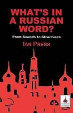 What's in a Russian Word?: From Sounds to Structures (Russian language series),