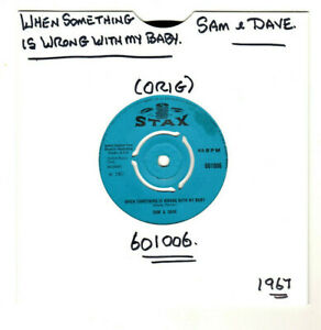 """SAM & DAVE.WHEN SOMETHING IS WRONG WITH MY BABY.UK ORIG 1967 SOUL 7"""".VG"""
