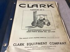 Clark Equipment Manual Yardlift 60c 60 C Maintenance Amp Parts Book No 32c 354