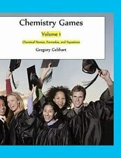 Chemistry Games : Chemical Names, Formulas, and Equations, Paperback by Gebha...