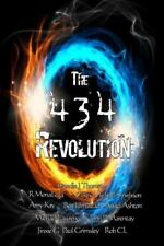 The 434 Revolution by R. MonaLeza, Ben Umstead, Rob Cl, Angel Ashton and...