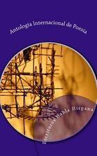 Antología Internacional de Poesía by Escritores Habla Hispana (2015, Paperback)