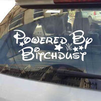 1PC  Funny Car Exterior Decal Sticker Powered by Bitch Dust Vinyl DIY Universal