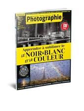 SAVOIR TOUT FAIRE EN PHOTOGRAPHIE N°31 Apprendre à sublimer le N&B et couleur