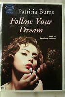 Follow Your Dream: Patricia Burns: Unabridged Cassette Narr Penelope Freeman