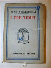 Antonio Beltramelli, I TRE TEMPI 1929 Libri Azzurri Mondadori Romanzo