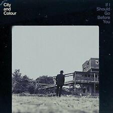 City and Colour - If I Should Go Before You [CD]