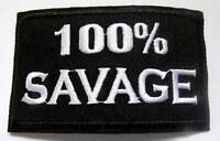 100% SAVAGE WILD  Aufnäher Patch Sprüche Biker