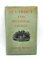 Sea trout and occasional salmon by Jeffery Bluett - 1948 - 1st edition - VGC