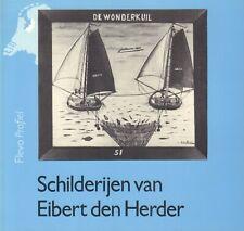 SCHILDERIJEN VAN EIBERT DEN HERDER - M. Hilckmann en P. Dorleijn
