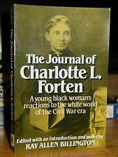 Journal of Charlotte Forten: A Free Negro in Slave Era, Teacher & Abolitionist