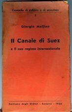 Il Canale di Suez e il suo regime internazionale. Giorgio Molfino. Genova 1936,