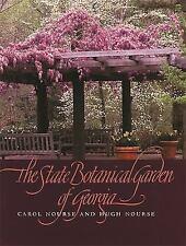 State Botanical Garden of Georgia: By Carol Nourse, Hugh Nourse, Hugh O Nourse