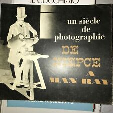 UN SIECLE DE PHOTOGRAPHIE DE NIEPCE A MAN RAY - 1965 - IN FRANCESE