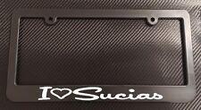 I Love Sucias License Plate Frame Black - Choose Color!! truck obs mexico jdm