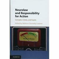 Neurolaw Responsibility for Action Concepts Crimes Co. 9781108428705 Cond=LN:NSD