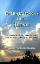 Embajadores Del Reino : Conviertase en la Persona Que Dios Diseno y Cumplan...