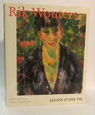 Rik Wouters: Jalons d'une Vie
