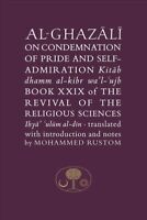 Al-ghazali on Condemnation of Pride and Self-admiration : Kitab Dhamm Al-kibr...