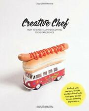 Creative Chef: How to Create a Mind-Blowing Food Experience by Jasper Udink ten