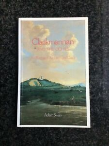 CLACKMANNAN & THE OCHILS - AN ILLUSTRATED ARCHITECTURAL GUIDE 1987 - VGC